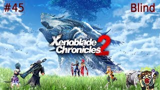 Xenoblade Chronicles 2 | Part 45 | Blind
