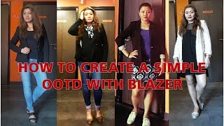 HOW TO CREATE A SIMPLE OOTD WITH BLAZER/ OOTD IDEAS WITH BLAZER