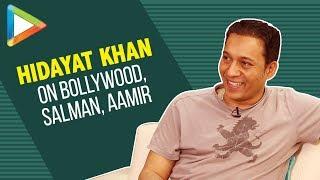 Hidayat Khan Exclusive Interview   Music   Influence Of Bollywood   Aamir   Salman   Akshay