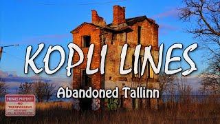 KOPLI Lines | Abandoned District of Tallinn | Estonia