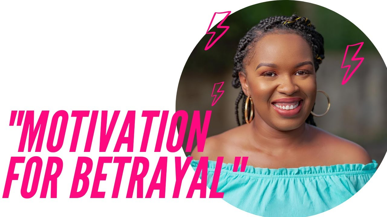 Motivation for Betrayal