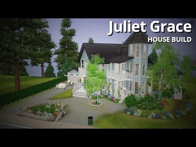 The Sims 3 House Building - Juliet Grace