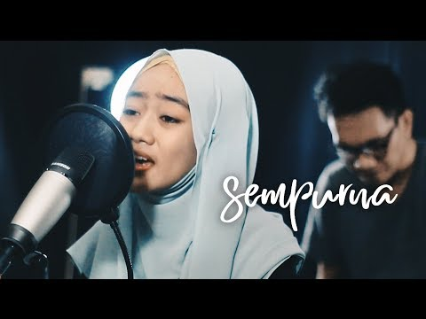 SEMPURNA - COVER (ANDRA & THE BACKBONE) - Feat ANDI NURJANNAH #cover #sempurna