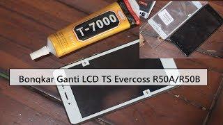 Bongkar Evercoss R50A R50B Disassembly Assembly Ganti TS LCD