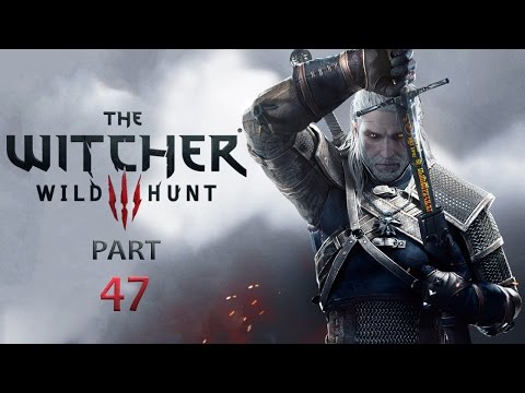 Hot-Headed: The Witcher: Wild Hunt [Part 47]