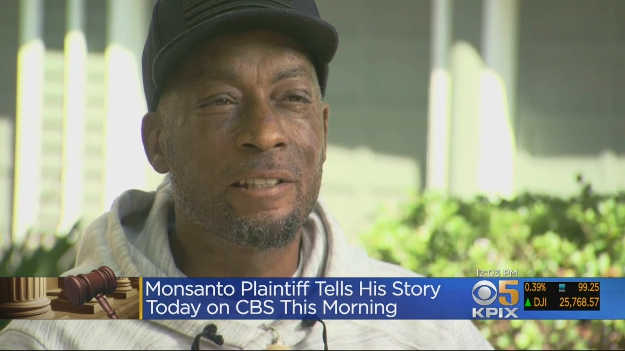 Man Made Terminally Ill By Chemicals Talk About $289M Monsanto Verdict