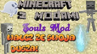 Minecraft z Modami #104 - Souls Mod - Walcz ze swoim trupem!