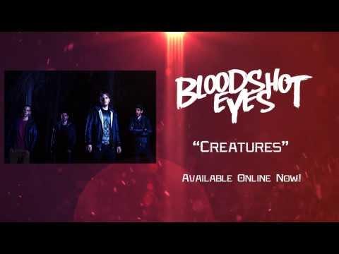 "Bloodshot Eyes - ""Creatures"" Official Lyric Video"