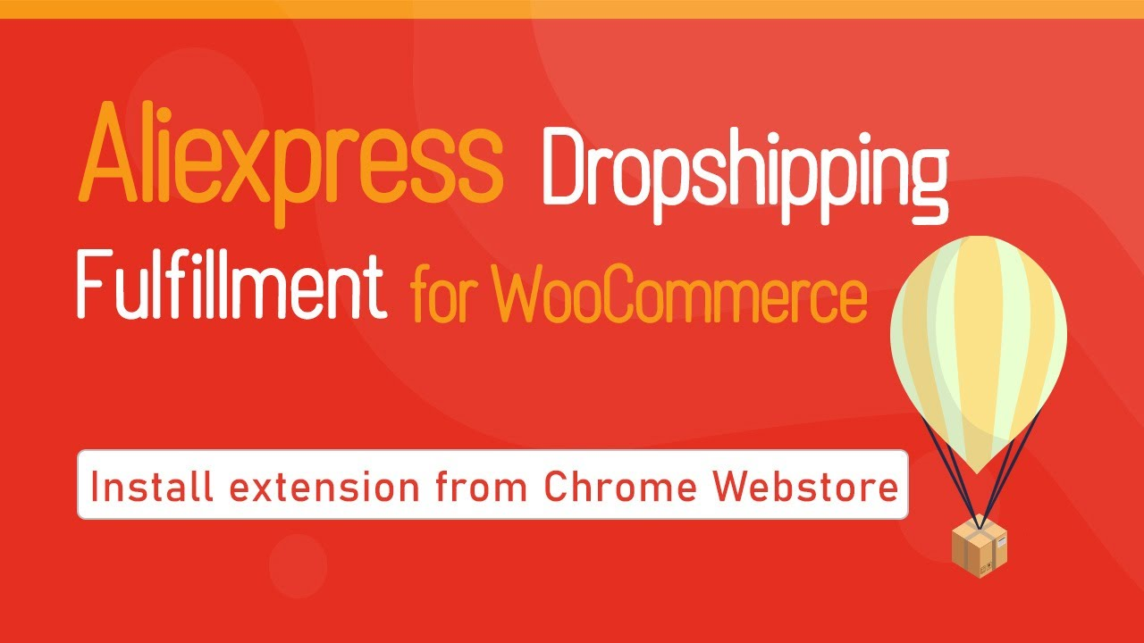 How to install WooCommerce AliExpress Dropshipping Chrome Extension