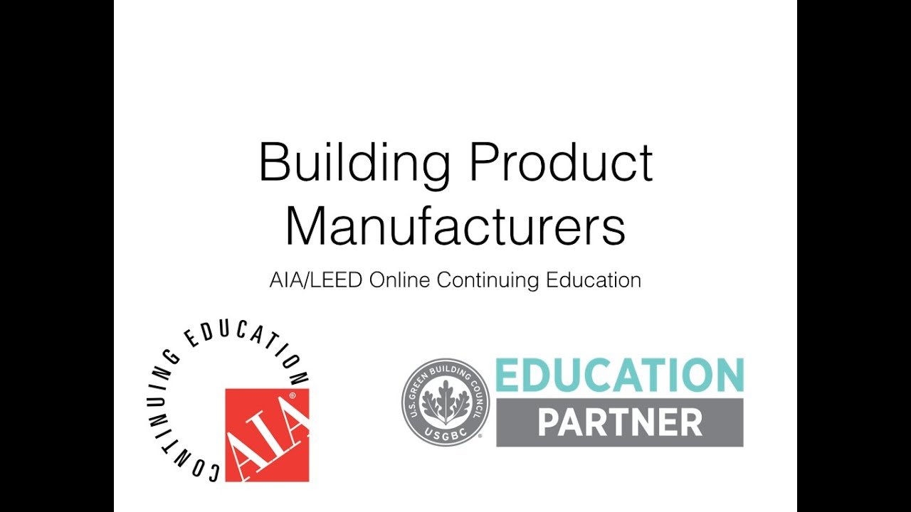 Aia and leed ce courses for building product manufacturers youtube aia and leed ce courses for building product manufacturers 1betcityfo Gallery