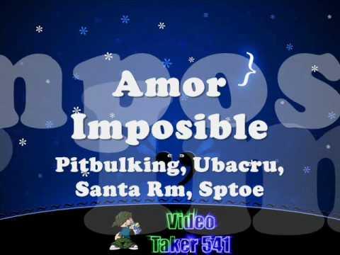 Amor Imposible - Pitbulking, Uva Crew, Santa Rm, Sptoe ...