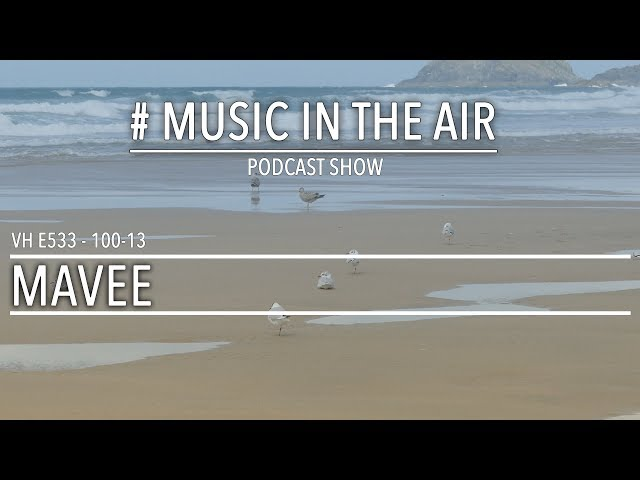 PodcastShow | Music in the Air VH 100-13 w/ MAVEE