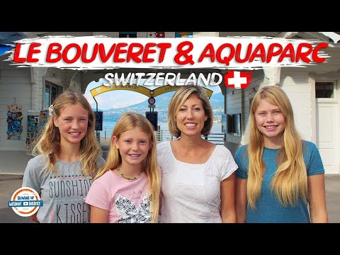 Le Bouveret & Aquaparc Switzerland - A Paradise For The Whole Family | 90+ Countries With 3 Kids