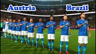AUSTRIA VS BRAZIL | International Friendly 2018 | PES 2018 Gameplay HD