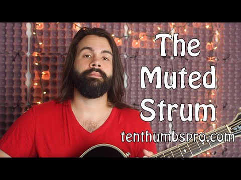 The Muted Strum - Guitar Technique Tutorial - How to strum a guitar