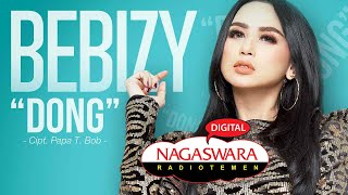 Download lagu Bebizy - Dong (Official Radio Release) NAGASWARA