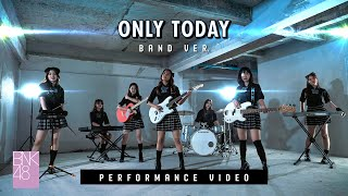 【Performance Video】Only today (Band Version) / BNK48