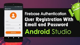 Android Studio Tutorial - Firebase Authentication User Registration with Email & Password