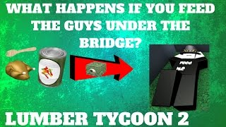 ROBLOX Lumber Tycoon 2- What Happens If You Feed The Guys Under The Bridge?! (New Easteregg?)