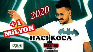 HACI KOCA  MASHUP YENİ  2020