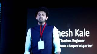 Indian Classical Music is everyone's cup of tea | Mahesh Kale | TEDxVITPune