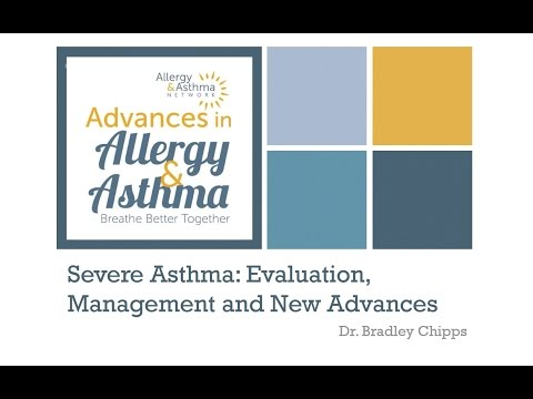 Severe Asthma: Evaluation, Management and New Advances