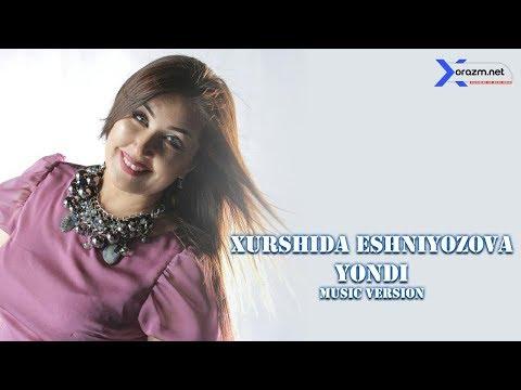 Xurshida Eshniyazova - Yondi | Хуршида Эшниёзова - Ёнди (music version)