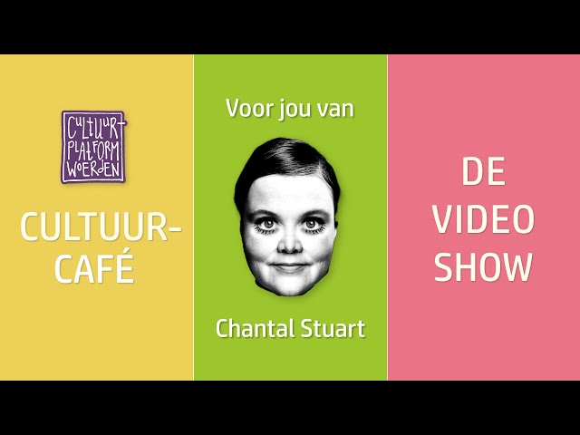 afl.  5 - Chantal Stuart - CULTUURCAFÉ - DE VIDEO SHOW