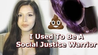 I Used To Be A Social Justice Warrior (Pictures)