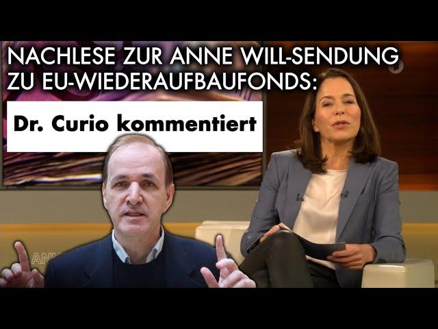 Dr. Curio kommentiert Anne-Will-Sendung zu EU-Wiederaufbaufonds mit Olaf Scholz & Annalena Baerbock