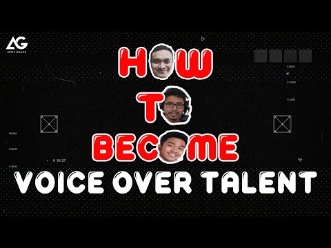 HOW TO BECOME : VOICE OVER TALENT