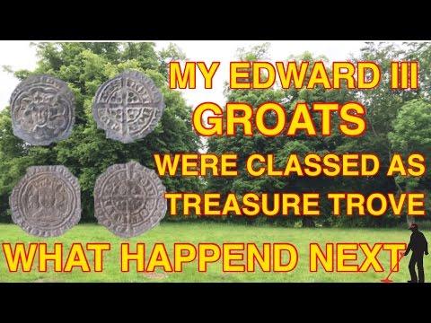 My Edward III Groats were Classed as Treasure Trove, My Story.