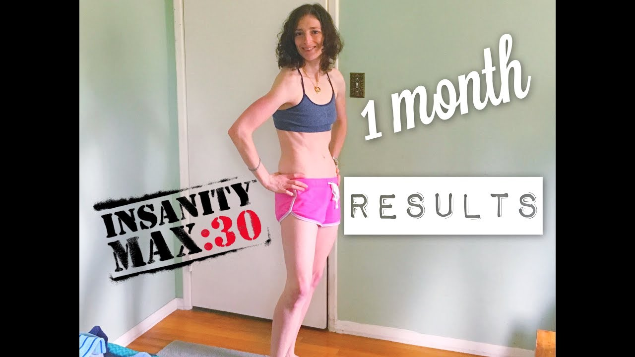 Insanity MAX 30 1 month Results
