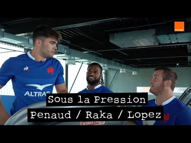 PENAUD / RAKA / LOPEZ  | Sous la Pression 🏃‍♂🏉🇫🇷 | Team Orange Rugby