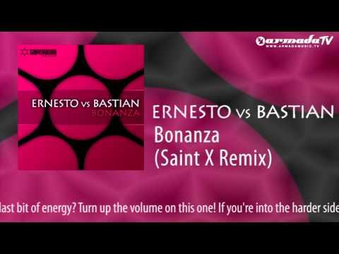 Ernesto vs Bastian - Bonanza (Saint X Remix)