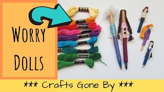 Crafts Gone By: Worry Dolls. Craft Fair Item