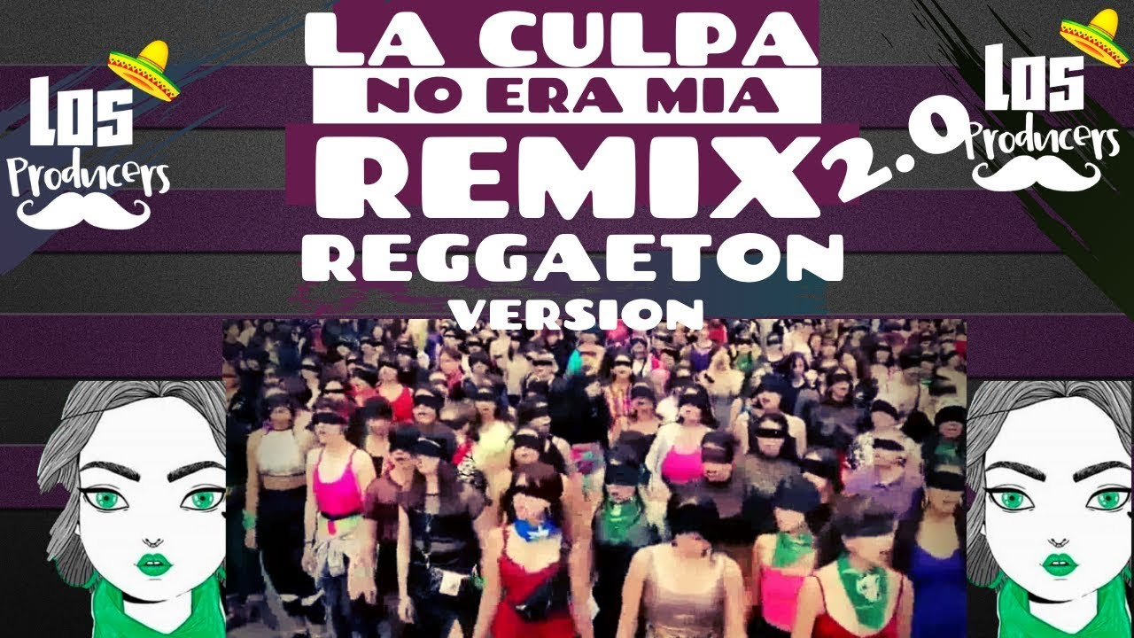 Y La Culpa No Era Mia Remix 2 0 Reggaeton Version