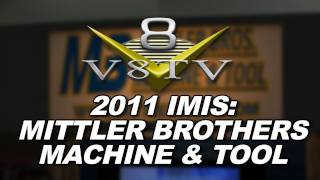 2011 IMIS Video Coverage - Mittler Bros. Machine and Tool Interview V8TV