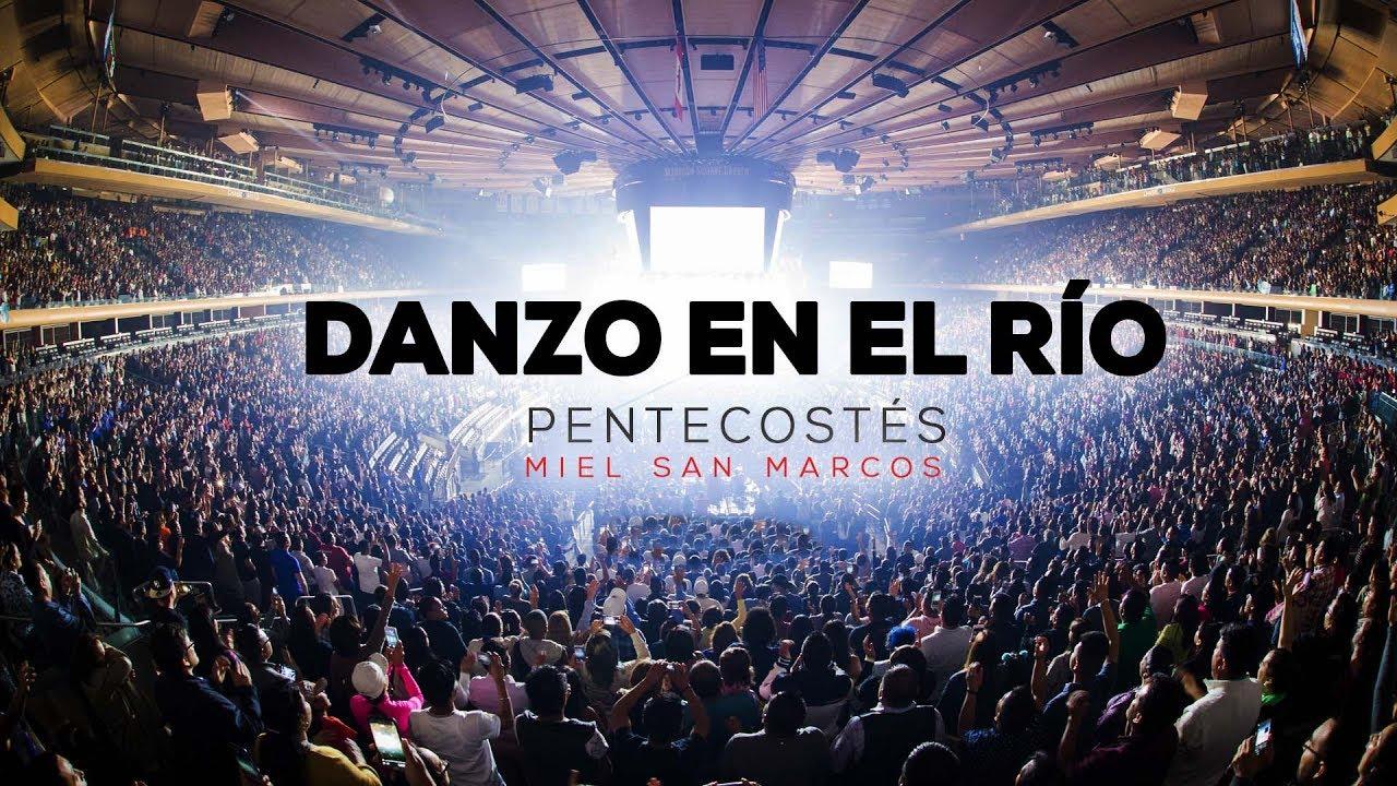 danzo-en-el-rio-oficial-video-sencillo-pentecostes-miel-san-marcos-miel-san-marcos