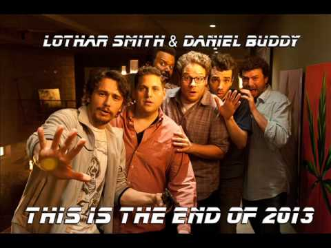 Lothar Smith & Daniel Buddy - This is the end of 2013