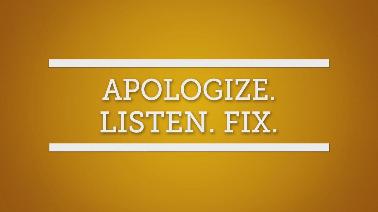Customer Service: Apologize Listen Fix