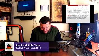 Soul Food Bible Class| Our High Priest|Heb. 2:14-18 #thechurchwithlegs
