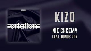 Kizo ft. Bonus RPK - Nie chcemy