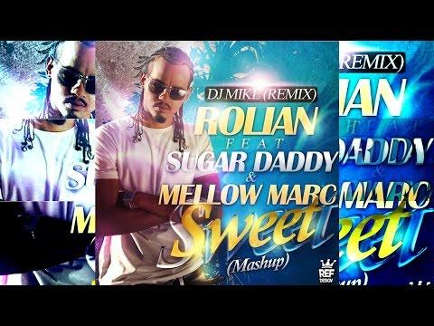 ►♫ DJ MIKL ♫◄►♫ Remix   ROLIAN Feat  SUGAR DADDY & MELLOW MARC ♫◄►♫ Sweet  Mashup ♫◄
