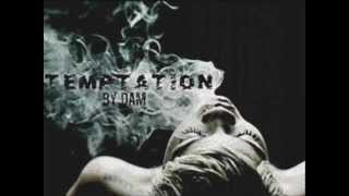 Temptation by DAM ®
