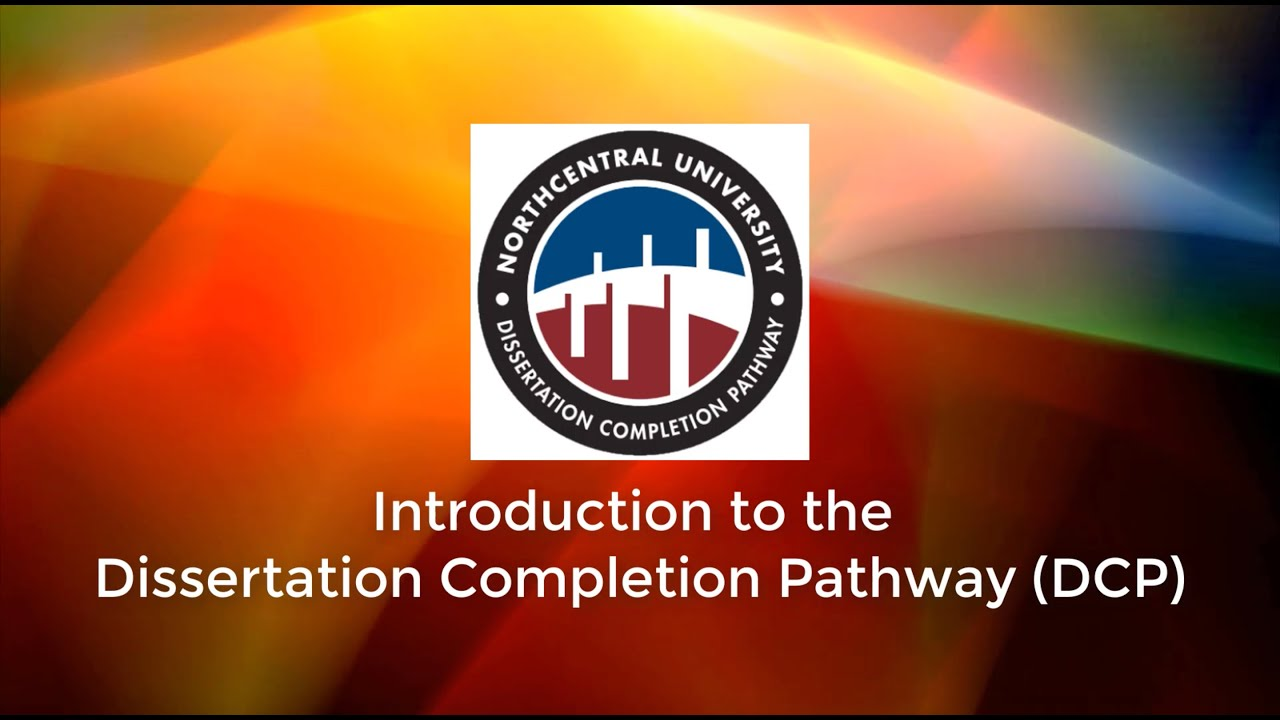 Dissertation Completion Pathway Northcentral University Grants