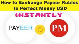 How to Exchange Payeer Rubles to Perfect Money USD instantly