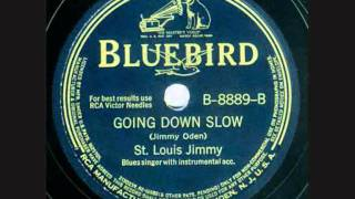 Going Down Slow (1941) by St. Louis Jimmy Oden - First recording!