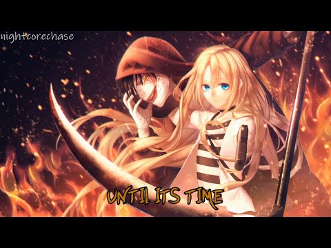 Nightcore - Until It's Time - Project Theory - (Lyrics) ★