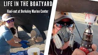 EP 18: ONE WEEK LIVING AT A BOATYARD - Haul out at Berkeley Marine Center | Two the Horizon Sailing